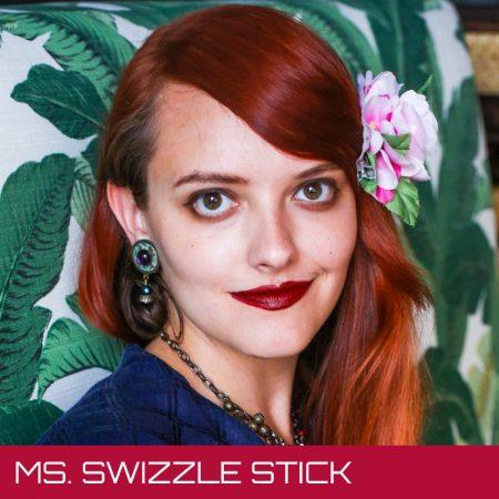 Ms. Swizzle Stick